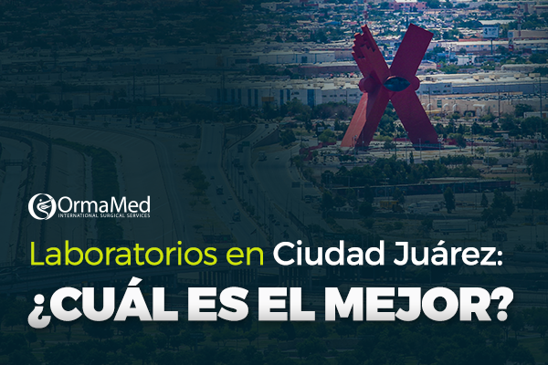 Laboratorios en Ciudad Juárez: ¿Cuál es el mejor?