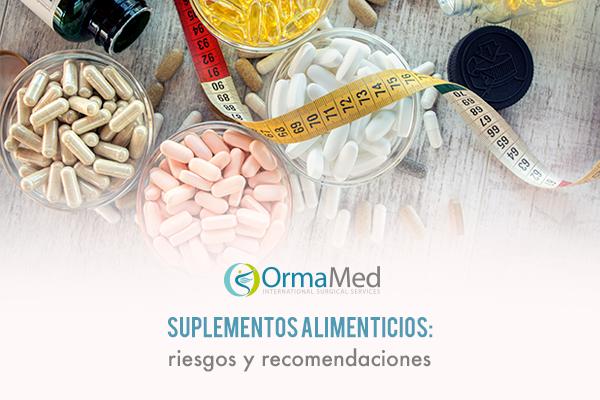 Suplementos alimenticios: riesgos y recomendaciones